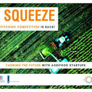 «The Squeeze»: Οκτώ Agri-Food startups αναμετρώνται στον πιο συναρπαστικό pitching Διαγωνισμό